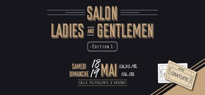 Salon Ladies and Gentlemen – 18 & 19 mai 2019 – ARGONAY
